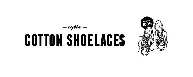 コットン シューレース|COTTON SHOELACES